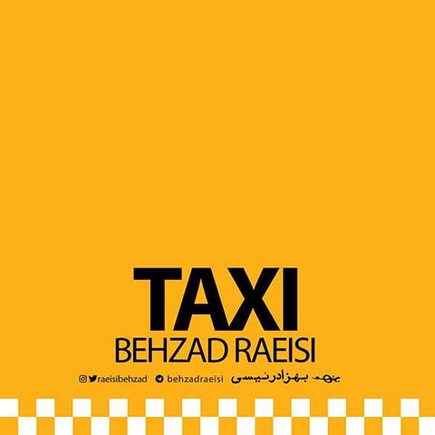 دانلود آهنگ بهزاد رئیسی تاکسی