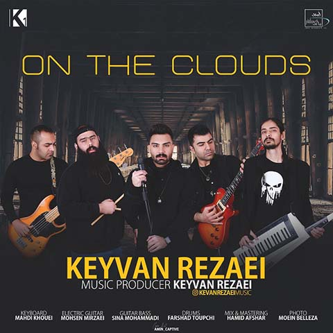 دانلود آهنگ کیوان رضایی On The Clouds