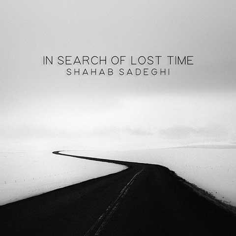 دانلود آهنگ شهاب صادقی در جستجو زمان از دست رفته