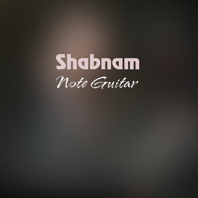 Shabnam – Note Guitar