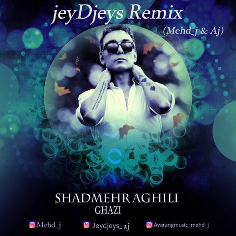دانلود آهنگ شادمهر عقیلی قاضی (JeyDjeys Remix)